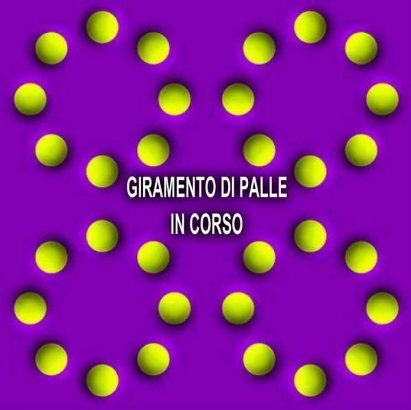 Illusione ottica - Giramenti di palle...
